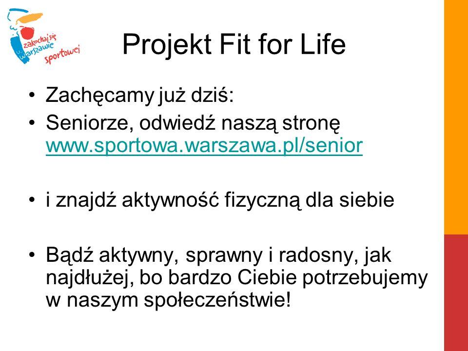 Projekt Fit for Life Zachęcamy już dziś: