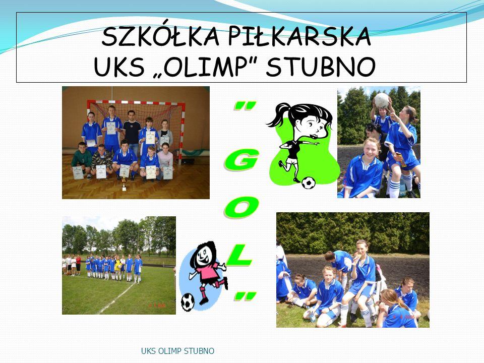 """SZKÓŁKA PIŁKARSKA UKS """"OLIMP STUBNO"""