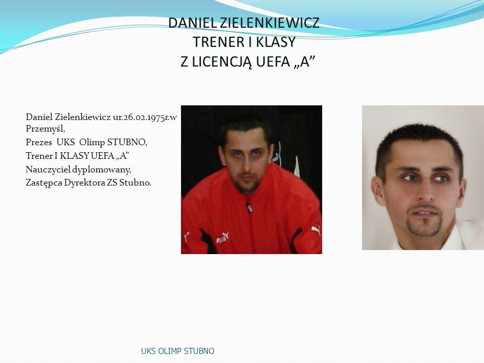 """DANIEL ZIELENKIEWICZ TRENER I KLASY Z LICENCJĄ UEFA """"A"""