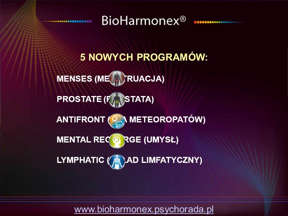 5 NOWYCH PROGRAMÓW: www.bioharmonex.psychorada.pl MENSES (MENSTRUACJA)