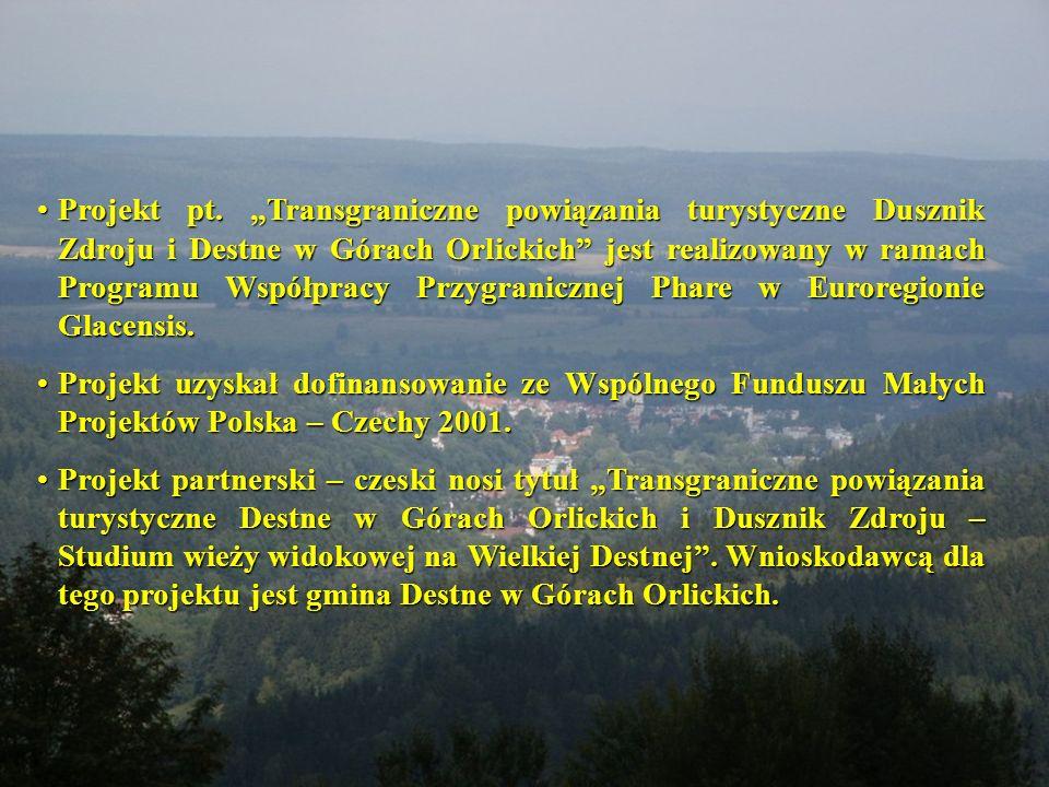 """Projekt pt. """"Transgraniczne powiązania turystyczne Dusznik Zdroju i Destne w Górach Orlickich jest realizowany w ramach Programu Współpracy Przygranicznej Phare w Euroregionie Glacensis."""