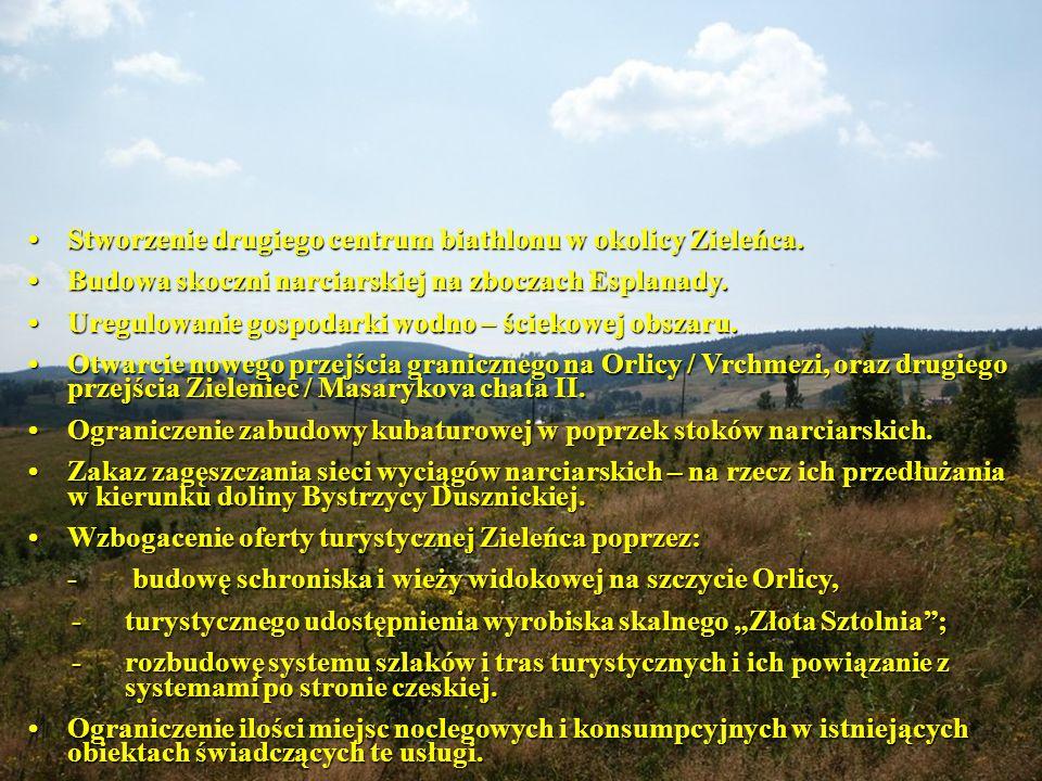 • Stworzenie drugiego centrum biathlonu w okolicy Zieleńca.