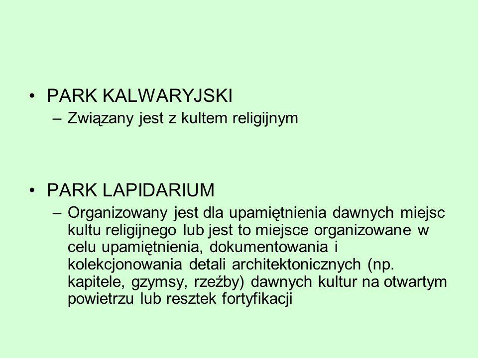 PARK KALWARYJSKI PARK LAPIDARIUM Związany jest z kultem religijnym