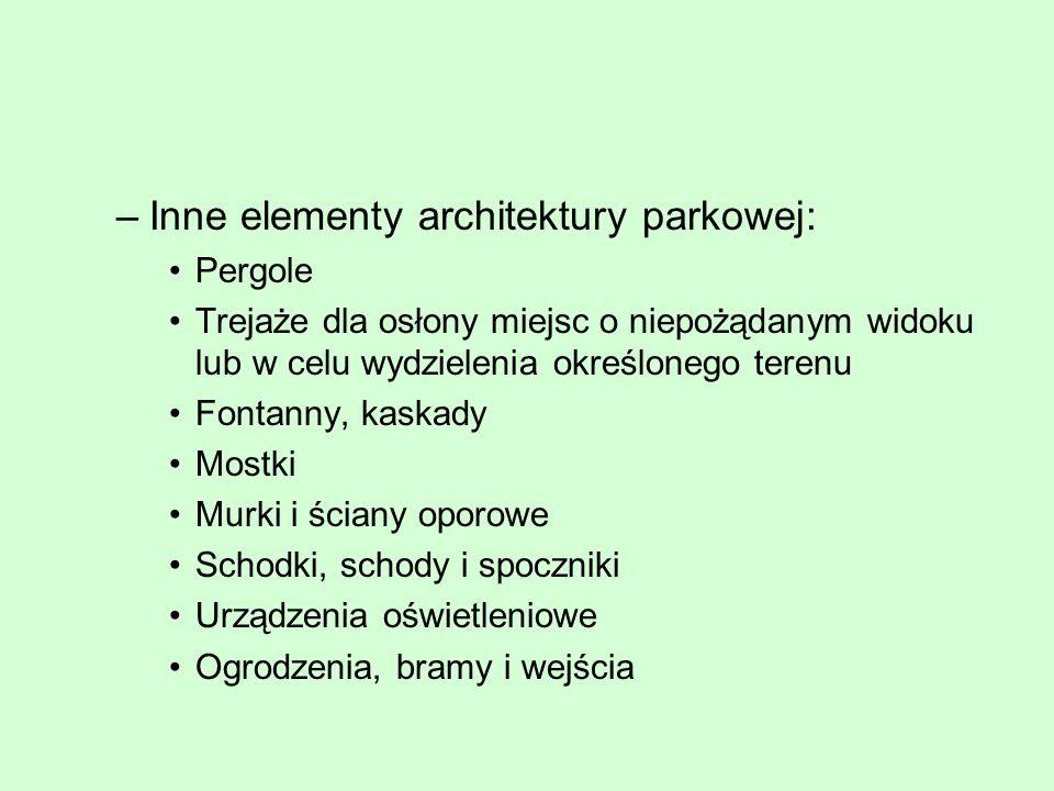 Inne elementy architektury parkowej: