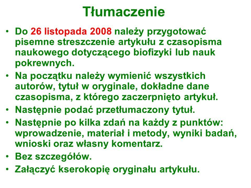 Tłumaczenie Do 26 listopada 2008 należy przygotować pisemne streszczenie artykułu z czasopisma naukowego dotyczącego biofizyki lub nauk pokrewnych.
