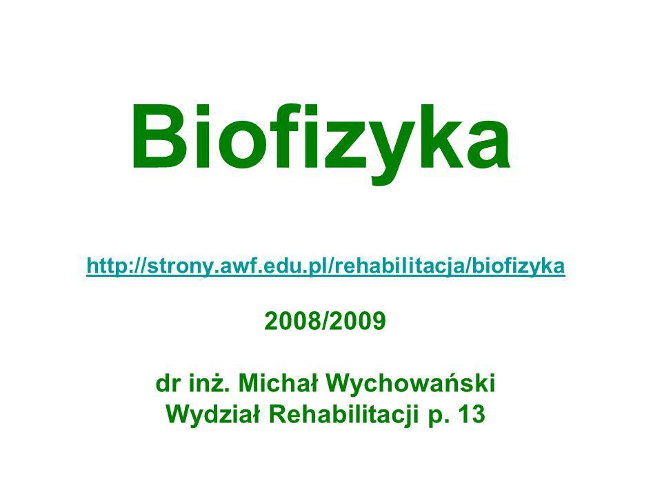 dr inż. Michał Wychowański Wydział Rehabilitacji p. 13