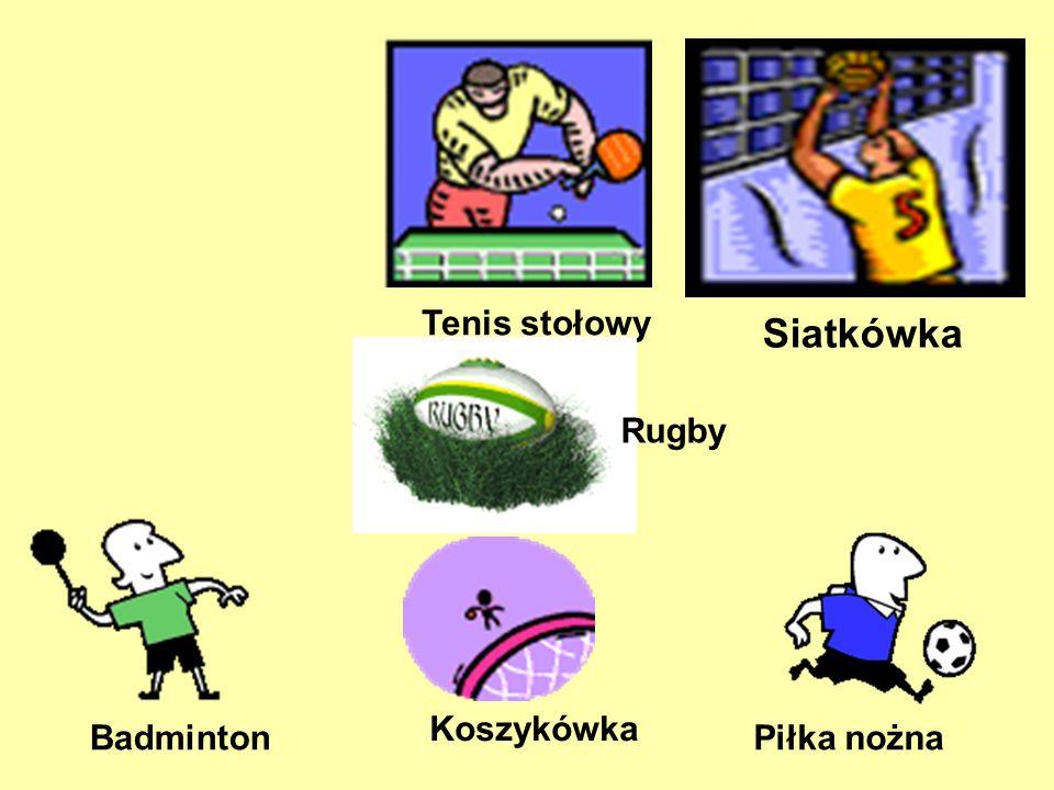 Tenis stołowy Siatkówka Rugby Badminton Piłka nożna Koszykówka
