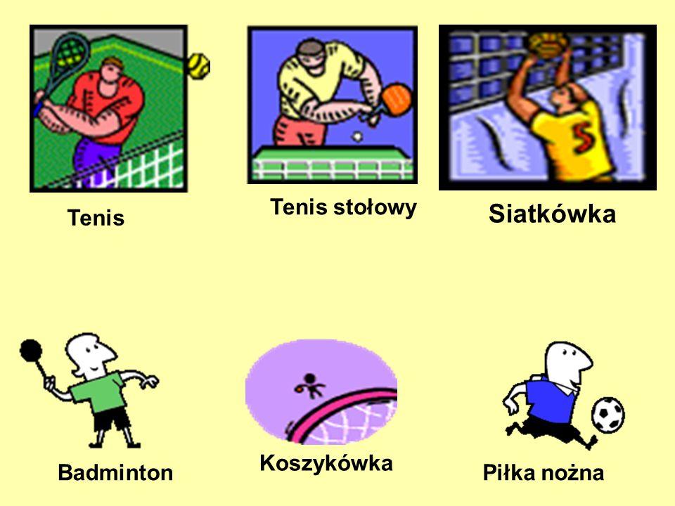 Tenis stołowy Tenis Siatkówka Badminton Piłka nożna Koszykówka