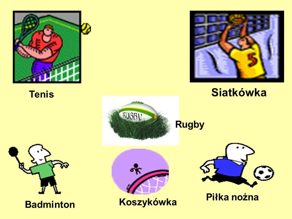 Tenis Siatkówka Rugby Badminton Piłka nożna Koszykówka