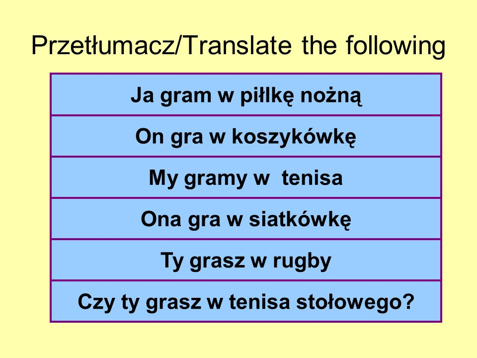 Przetłumacz/Translate the following