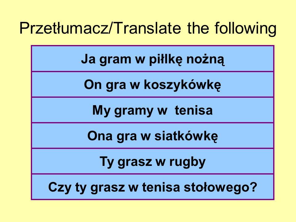 Przetłumacz/Translate the following
