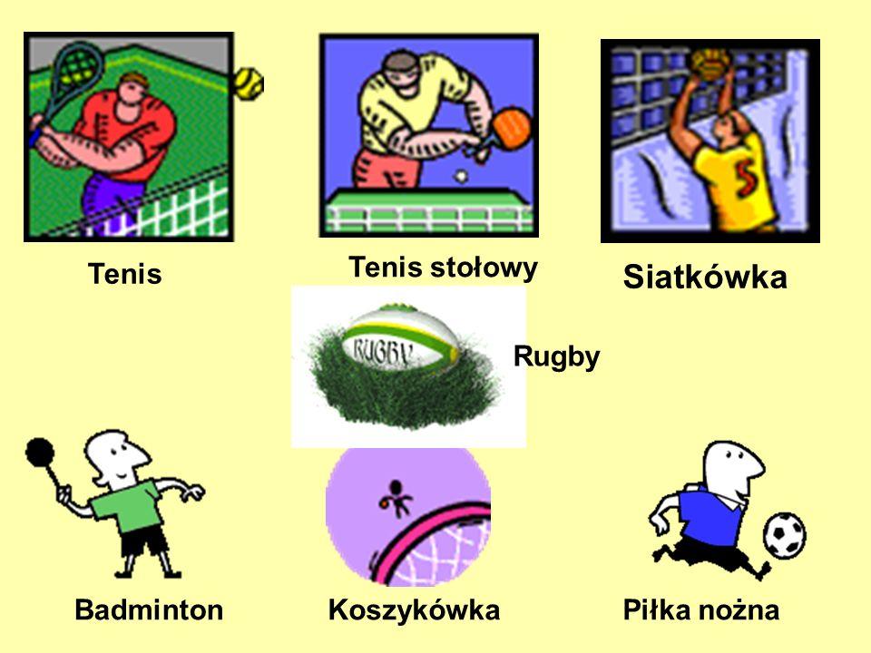 Tenis stołowy Tenis Siatkówka Rugby Badminton Koszykówka Piłka nożna