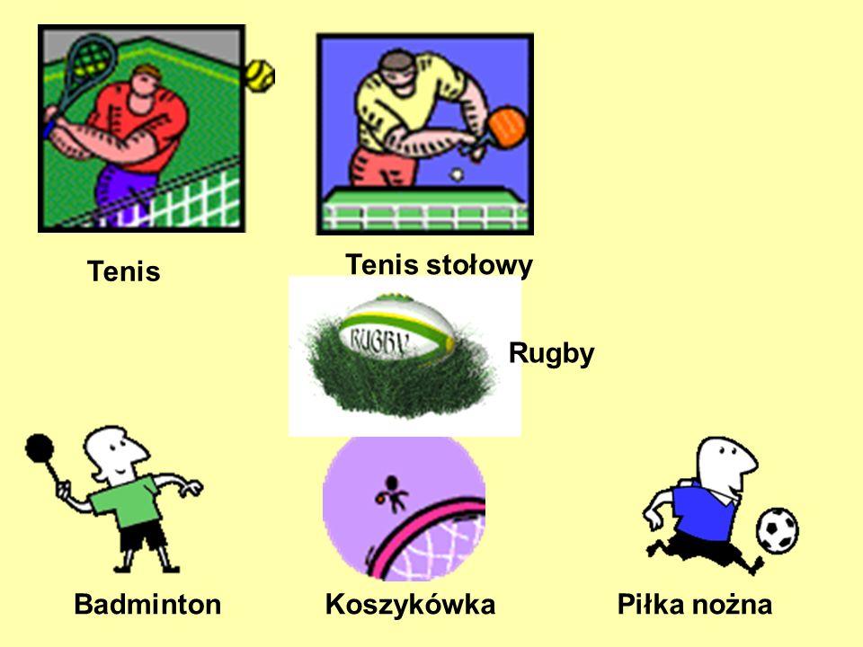 Tenis Tenis stołowy Rugby Badminton Koszykówka Piłka nożna