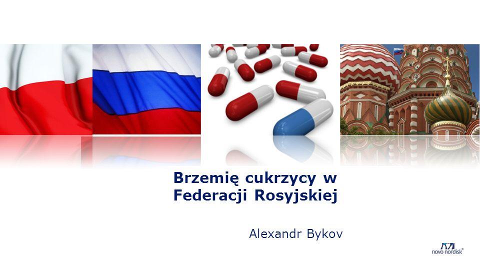 Бремя диабета Brzemię cukrzycy w Federacji Rosyjskiej Alexandr Bykov