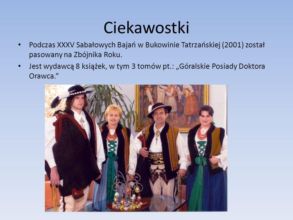 Ciekawostki Podczas XXXV Sabałowych Bajań w Bukowinie Tatrzańskiej (2001) został pasowany na Zbójnika Roku.
