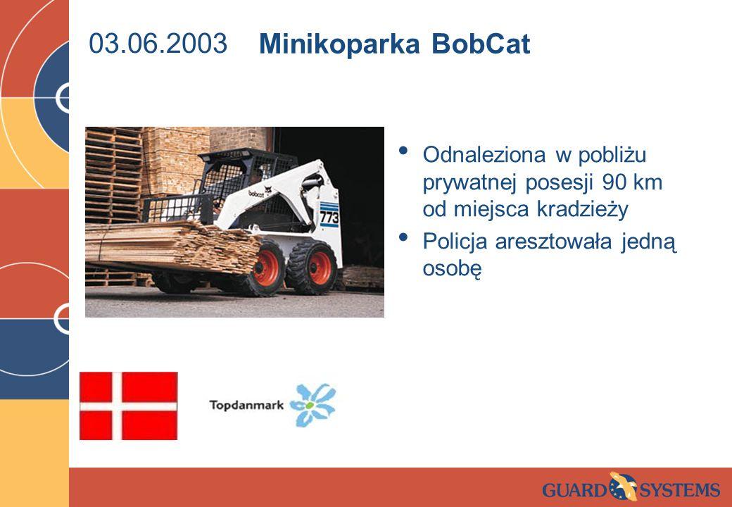03.06.2003 Minikoparka BobCat. Odnaleziona w pobliżu prywatnej posesji 90 km od miejsca kradzieży.