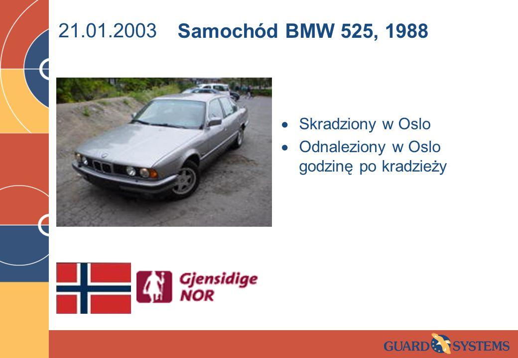 21.01.2003 Samochód BMW 525, 1988 Skradziony w Oslo