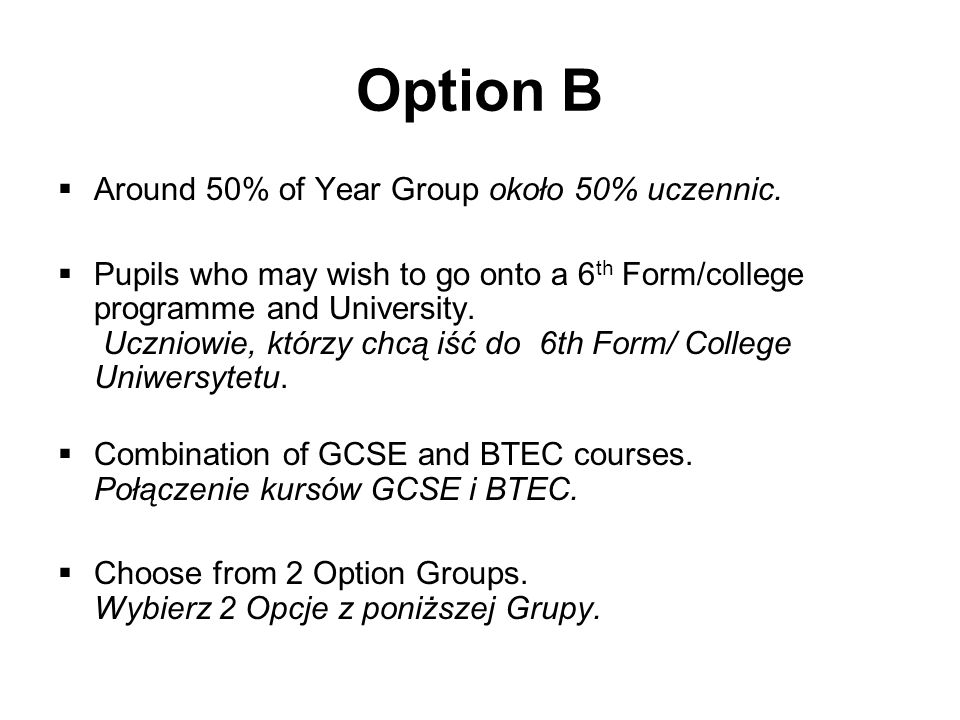 Option B Around 50% of Year Group około 50% uczennic.