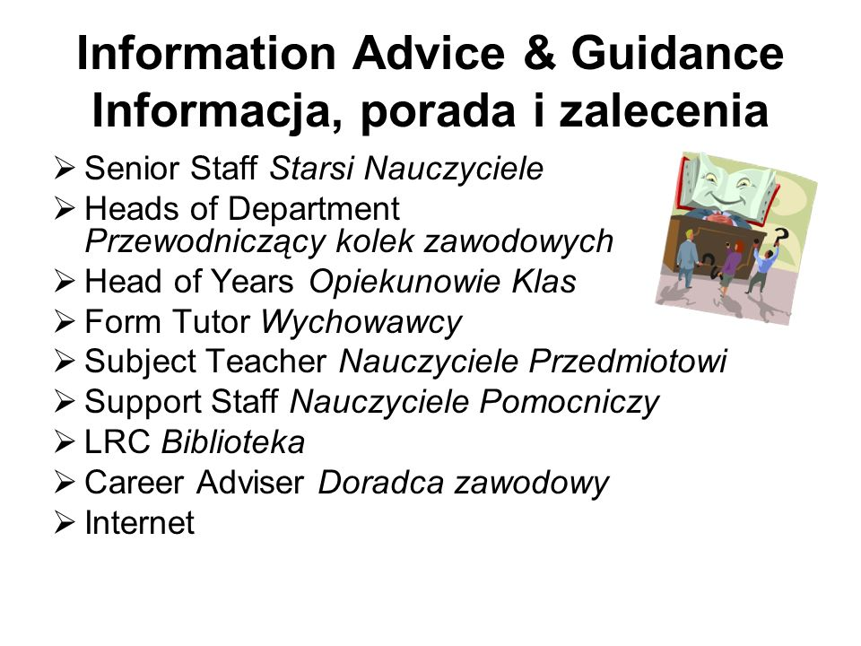 Information Advice & Guidance Informacja, porada i zalecenia
