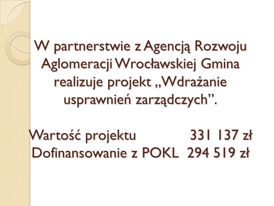 """W partnerstwie z Agencją Rozwoju Aglomeracji Wrocławskiej Gmina realizuje projekt """"Wdrażanie usprawnień zarządczych ."""