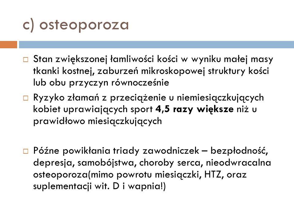 c) osteoporoza