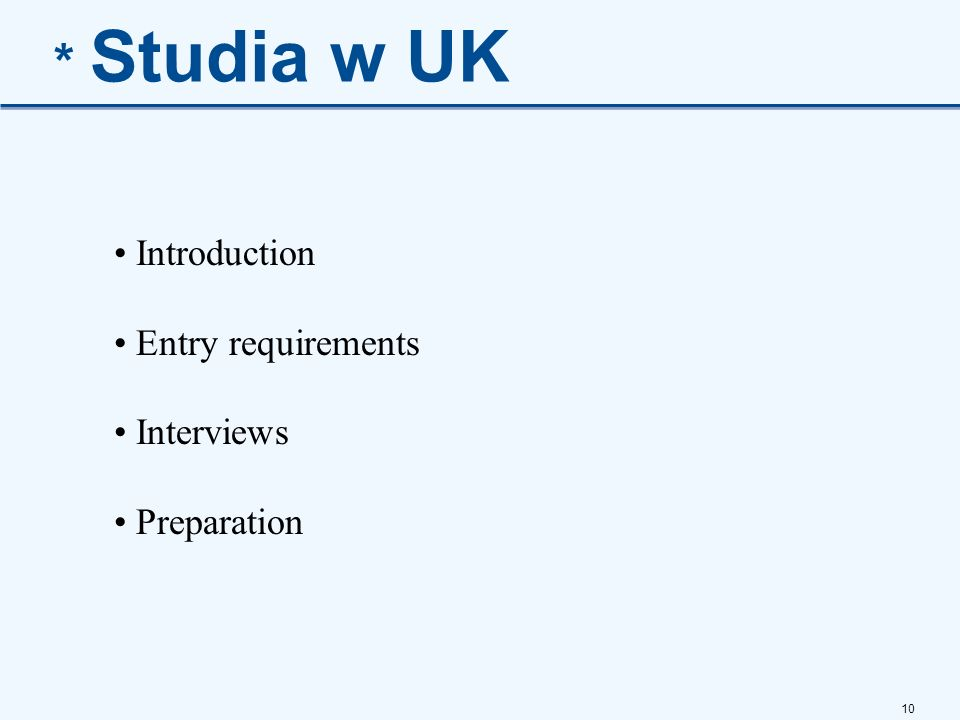* Studia w UK Introduction Entry requirements Interviews Preparation
