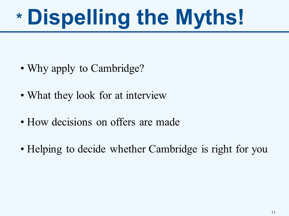 * Dispelling the Myths! Why apply to Cambridge