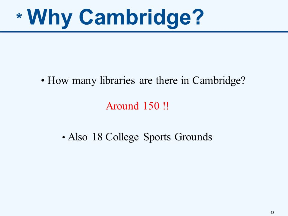 * Why Cambridge How many libraries are there in Cambridge