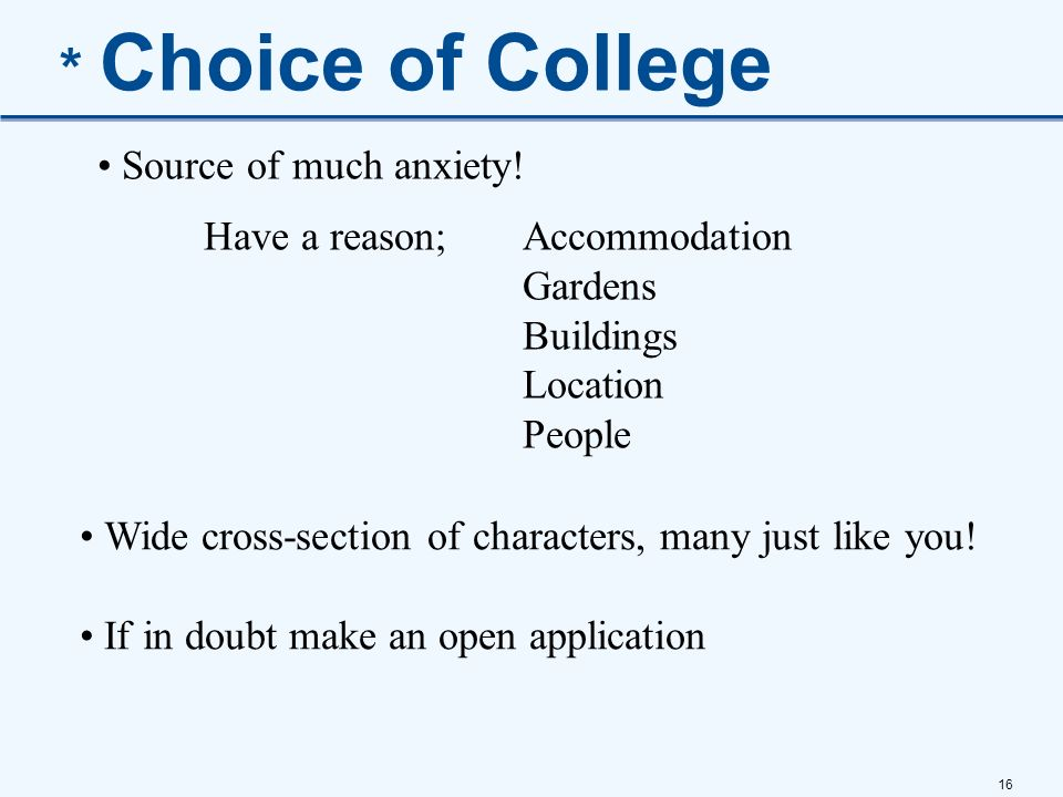 * Choice of College Source of much anxiety!