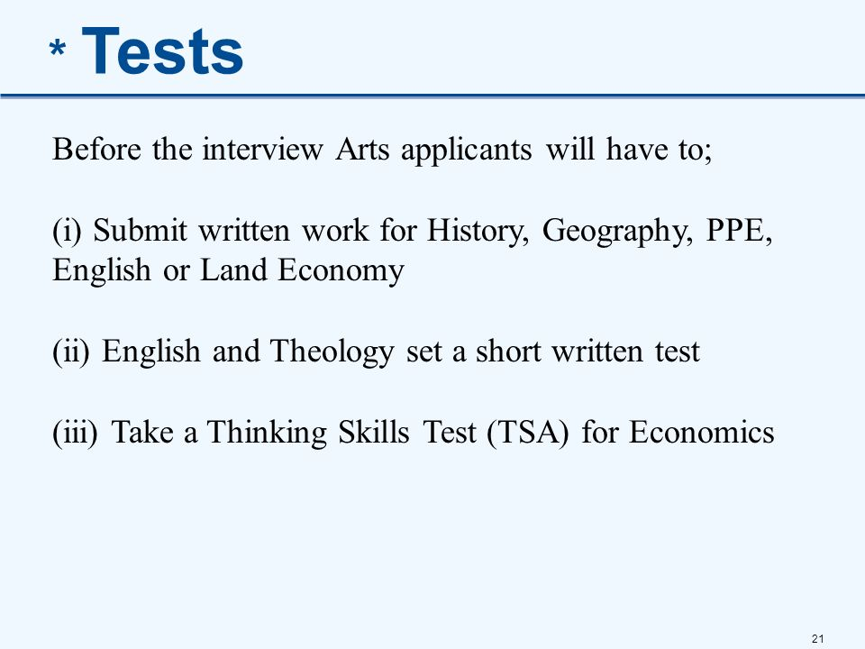 * Tests Before the interview Arts applicants will have to;