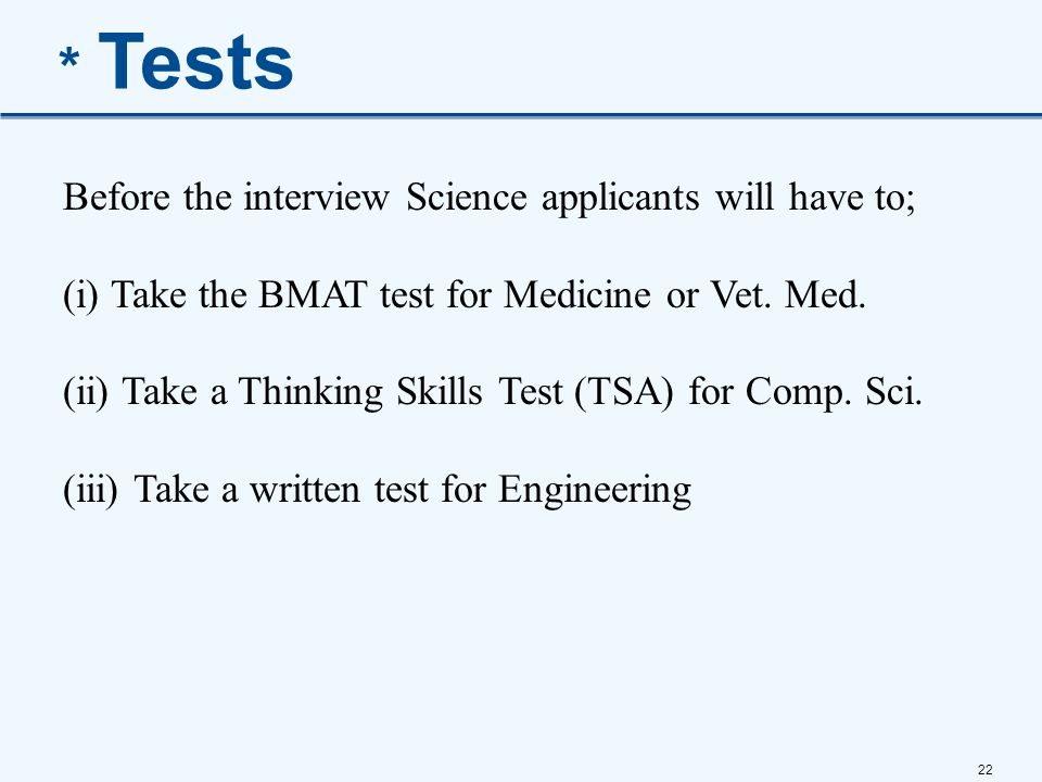 * Tests Before the interview Science applicants will have to;