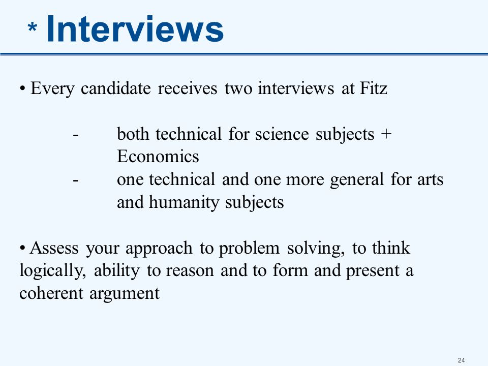 * Interviews Every candidate receives two interviews at Fitz