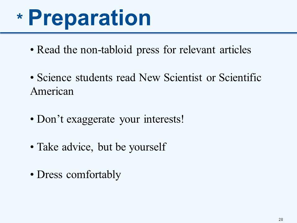 * Preparation Read the non-tabloid press for relevant articles