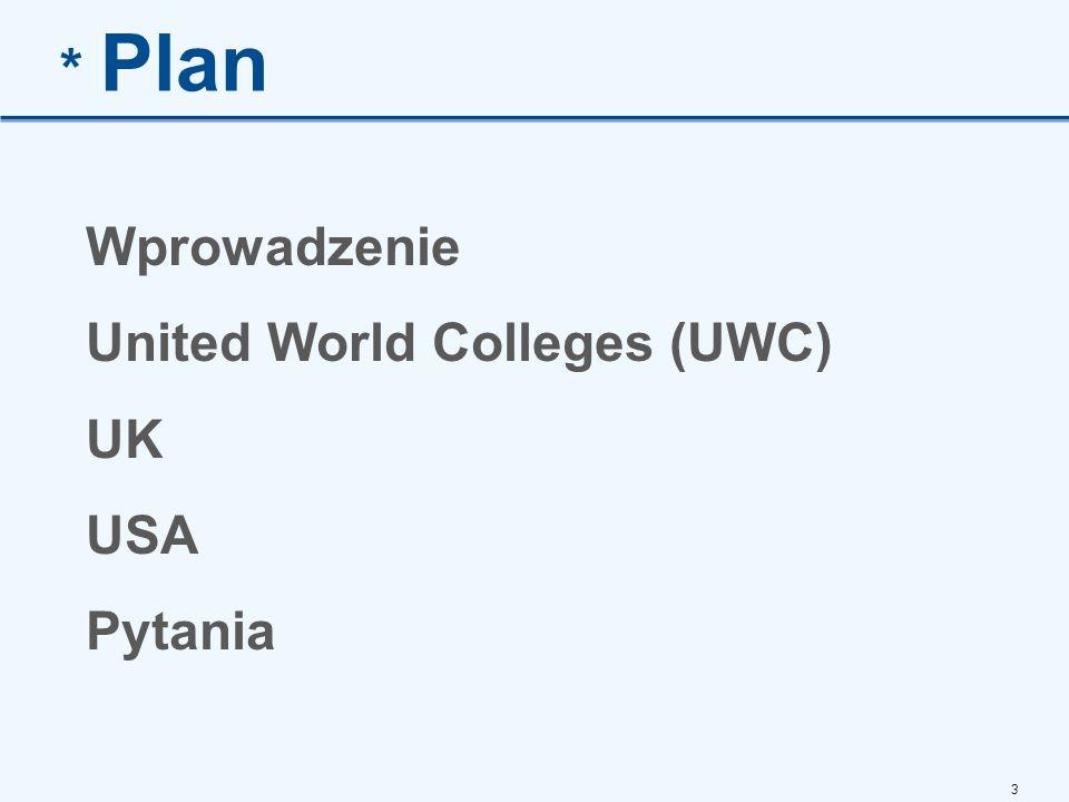 * Plan Wprowadzenie United World Colleges (UWC) UK USA Pytania