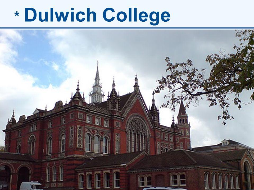 * Dulwich College