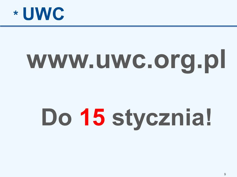 www.uwc.org.pl Do 15 stycznia!
