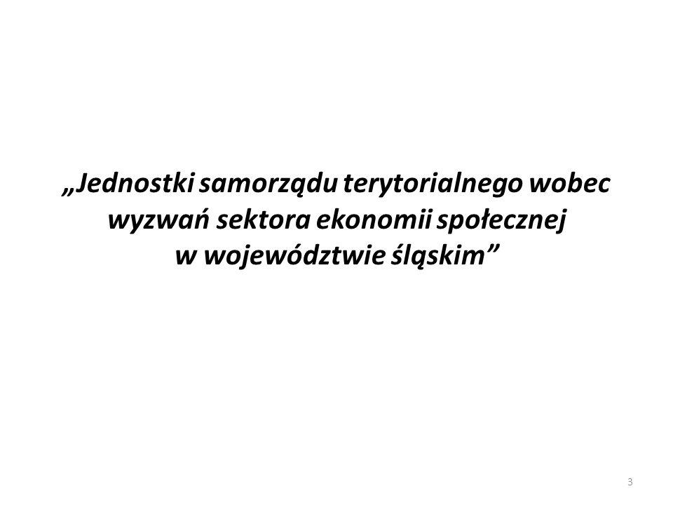 """""""Jednostki samorządu terytorialnego wobec wyzwań sektora ekonomii społecznej w województwie śląskim"""
