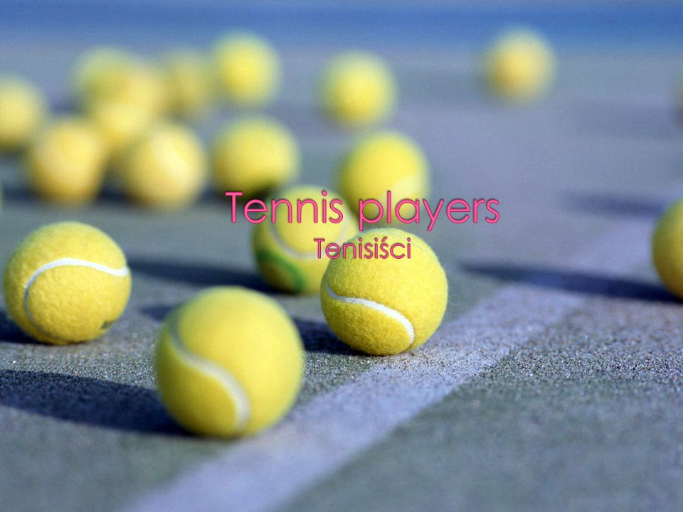 Tennis players Tenisiści