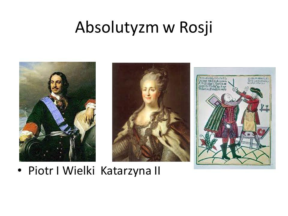 Absolutyzm w Rosji Piotr I Wielki Katarzyna II
