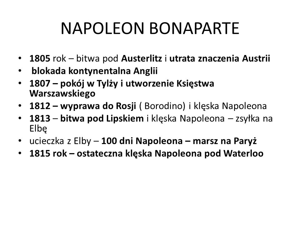 NAPOLEON BONAPARTE 1805 rok – bitwa pod Austerlitz i utrata znaczenia Austrii. blokada kontynentalna Anglii.