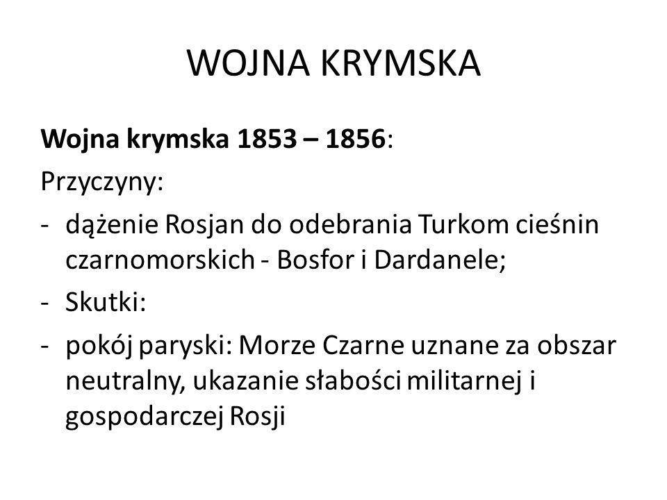 WOJNA KRYMSKA Wojna krymska 1853 – 1856: Przyczyny: