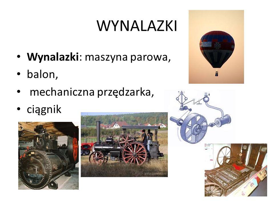 WYNALAZKI Wynalazki: maszyna parowa, balon, mechaniczna przędzarka,