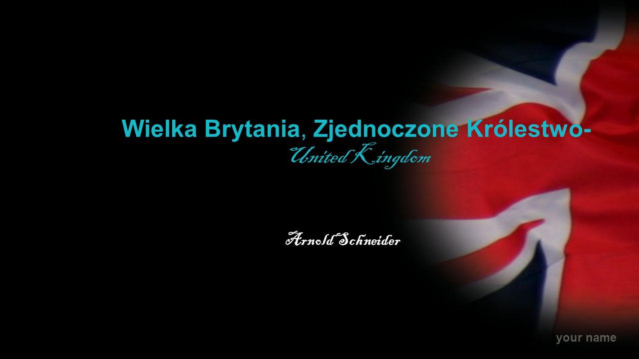 Wielka Brytania, Zjednoczone Królestwo- United Kingdom