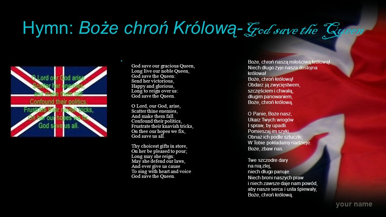 Hymn: Boże chroń Królową-God save the Queen