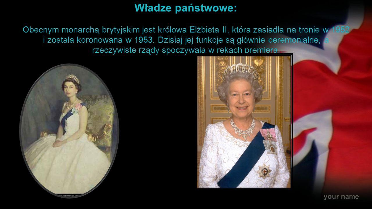 Władze państwowe: Obecnym monarchą brytyjskim jest królowa Elżbieta II, która zasiadła na tronie w 1952 i została koronowana w 1953.