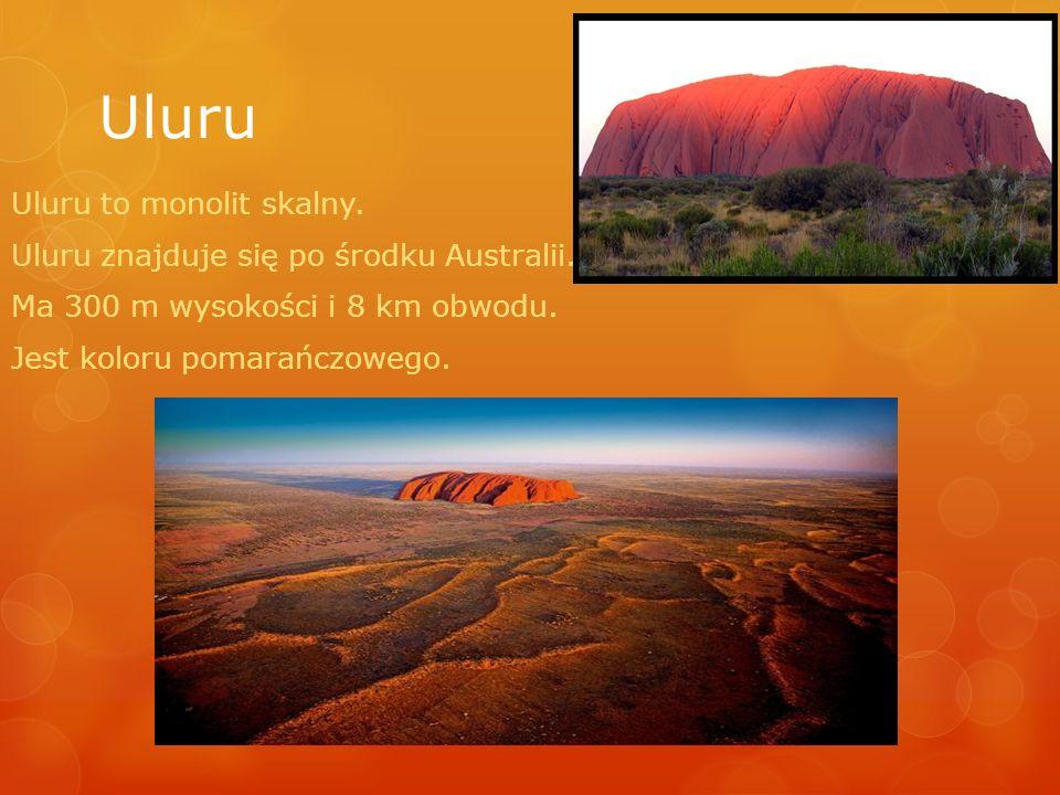Uluru Uluru to monolit skalny. Uluru znajduje się po środku Australii.
