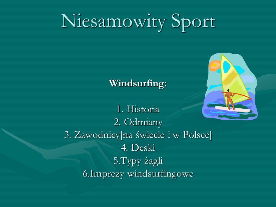 Niesamowity SportWindsurfing: 1.Historia 2. Odmiany 3.