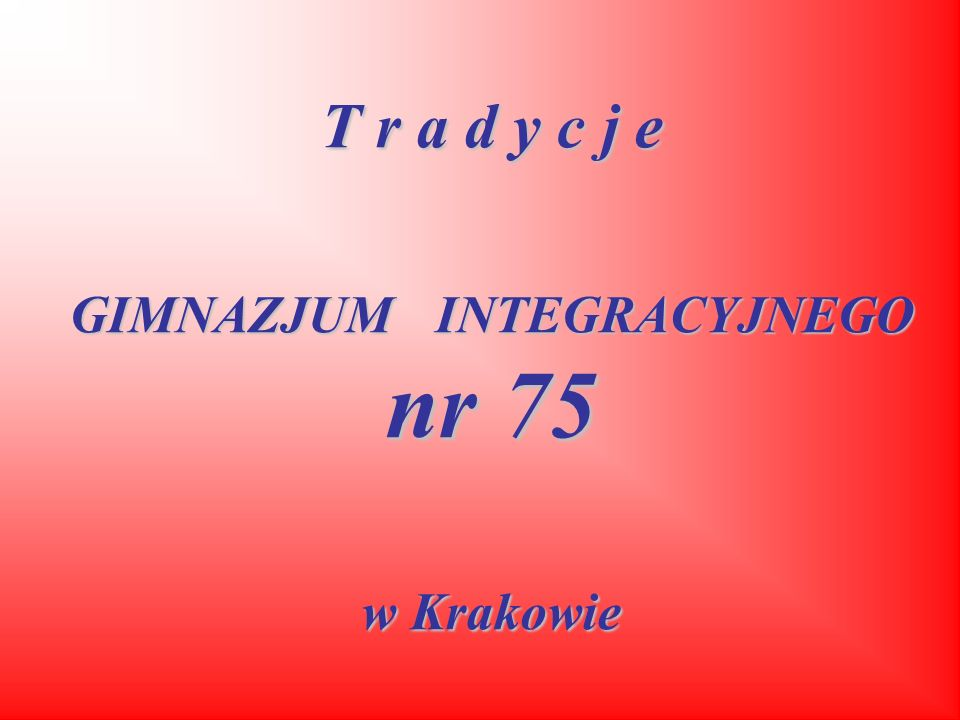 GIMNAZJUM INTEGRACYJNEGO nr 75