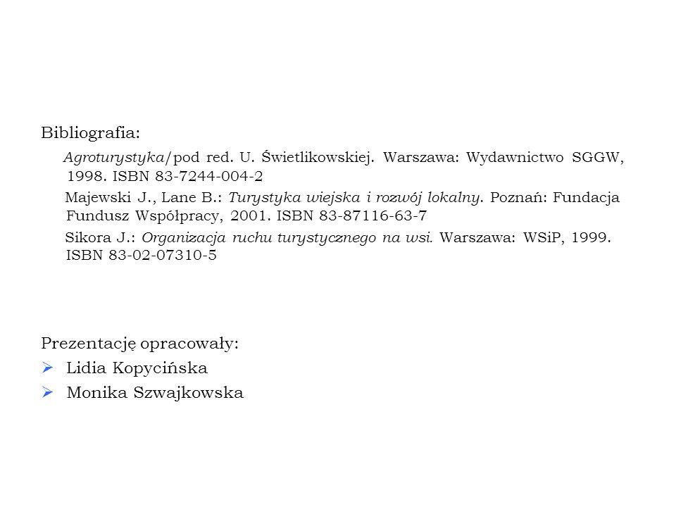 Prezentację opracowały: Lidia Kopycińska Monika Szwajkowska