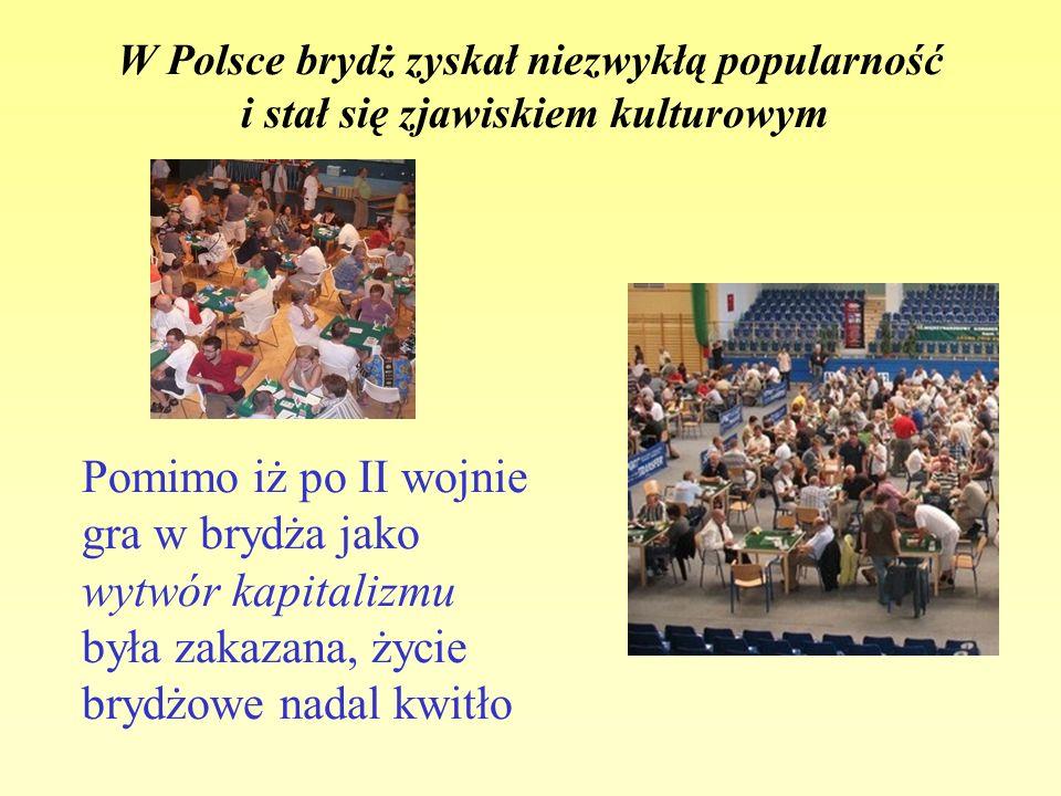 W Polsce brydż zyskał niezwykłą popularność i stał się zjawiskiem kulturowym